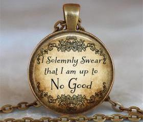 I Solemnly Swear That I am Up to No Good Pendant, Harry Potter Pendant