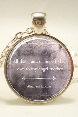 Mother's Day Gift, Inspirational Quote Necklace, Abraham Lincoln Mom Quote