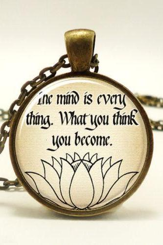 Buddhist Inspirational Quote Necklace, The Mind Is Everything, What You Think