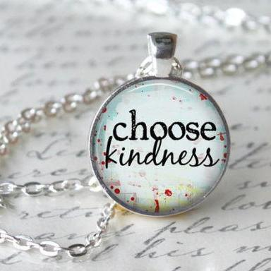Choose Kindness Inspirational Quote Pendant Necklace or Keyring Glass Art