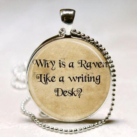 Alice In Wonderland Necklace Why Is A Raven Like A Writing Desk Mad necklace